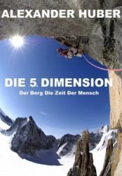 Alexander Huber - Vortrag - Die fuenfte Dimension