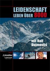 Ralf Dujmovits - Vortrag - Leidenschaft Leben ueber 8000