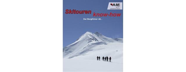 Skitouren know-how: Der Bergfí¼hrer raet...