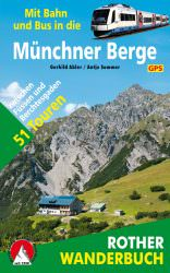 Rother Wanderbuch - Mit Bahn und Bus in die Muenchner Berge