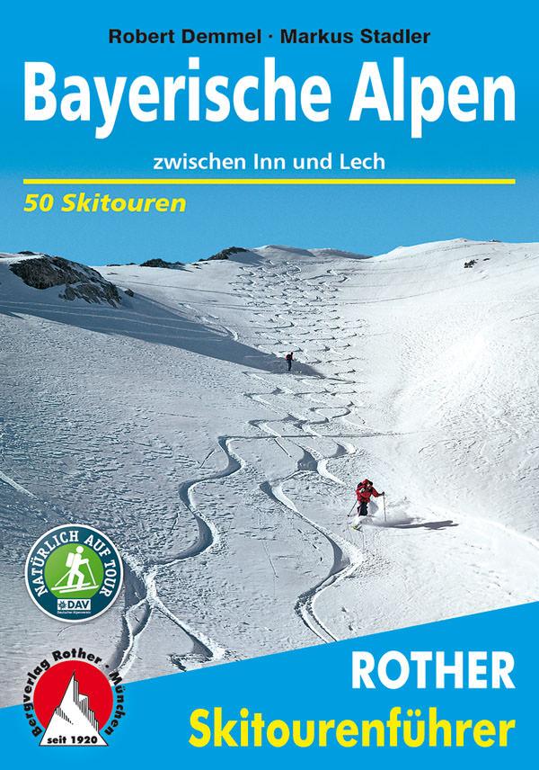 Rother Skitourenfuehrer - Bayerische Alpen