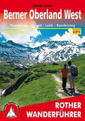 Rother Wanderfuehrer - Berner Oberland West