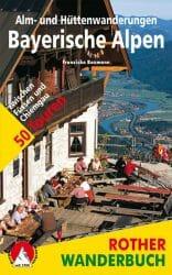 Rother Wanderbuch - Alm und Huettenwanderungen Bayerische Alpen