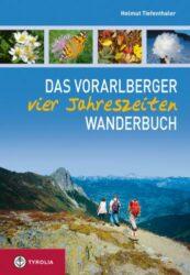 Tyrolia Verlag - Das Vorarlberger Vier-Jahreszeiten-Wanderbuch