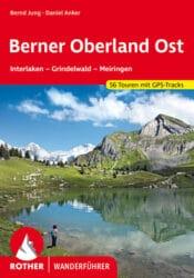Rother Wanderfuehrer - Berner Oberland Ost